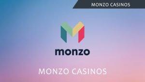 Monzo casinos