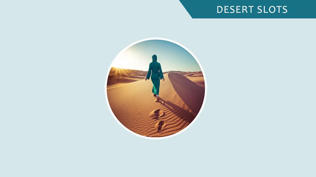 Desert slots