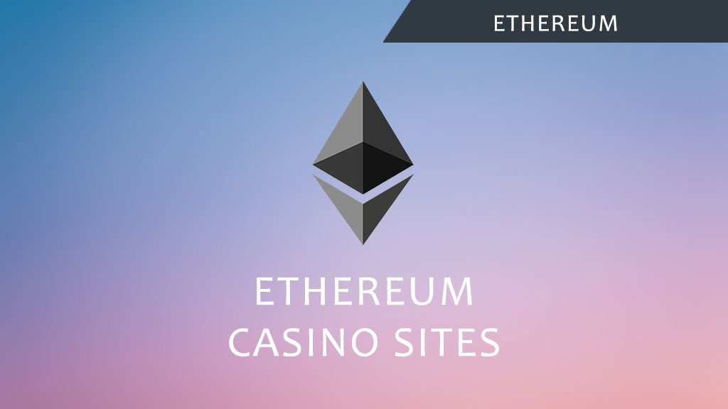 Ethereum Casino Sites