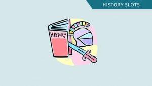 History slots