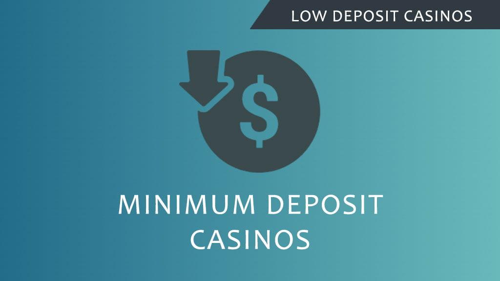 Low Deposit Casinos
