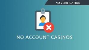 No Account Casinos