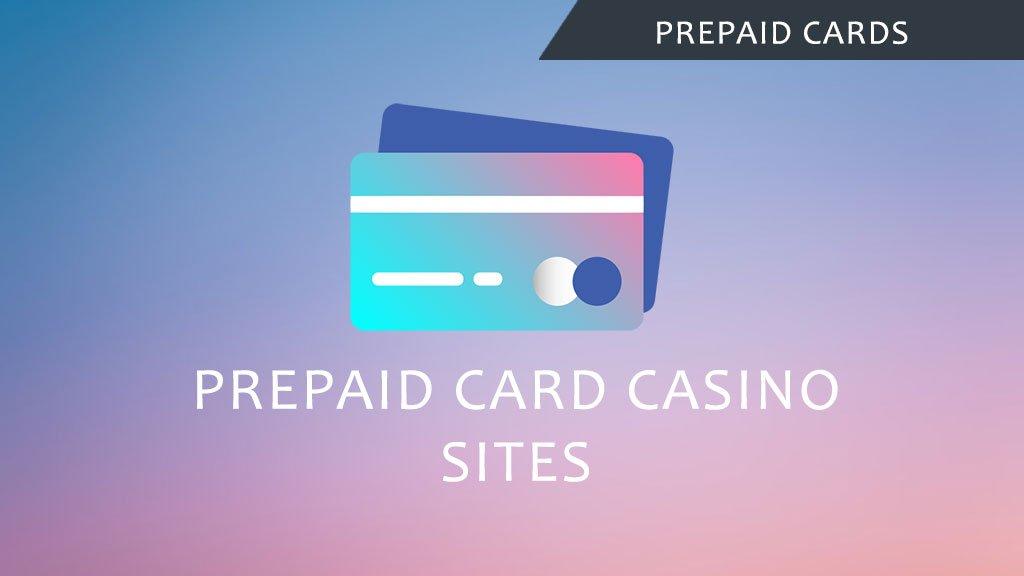 Prepaid card casino sites